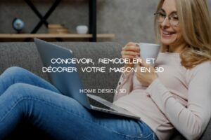 Visualiser votre projet de décoration en installant Home Design 3D