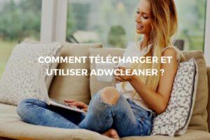 Nettoyer son ordinateur avec «Adwcleaner»